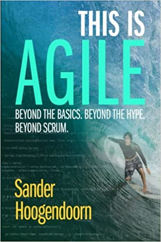 This is Agile: Beyond the basics  Beyond the Hype  Beyond Scrum