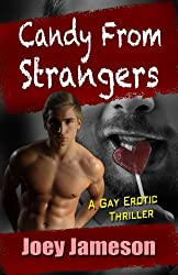 Candy From Strangers: A Gay Erotic Thriller