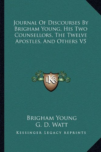 Journal of Discourses by Brigham Young, His Two Counsellors, the Twelve Apostles, and Others V5 ebook