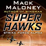 Strike Force Alpha | Mack Maloney