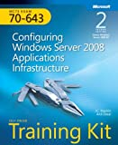 img - for Self-Paced Training Kit (Exam 70-643) Configuring Windows Server 2008 Applications Infrastructure (MCTS) (2nd Edition) (Microsoft Press Training Kit) book / textbook / text book