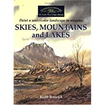 Skies, Mountains and Lakes: Paint a Watercolour Landscape in Minutes by Keith H. Fenwick (2002-11-30)