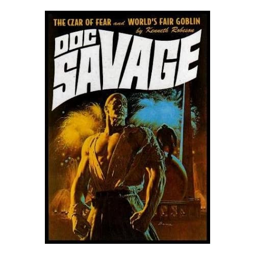 DOC SAVAGE - Volume 17: The Czar of Fear - and - World's Fair Goblin Kenneth (Lester Dent William G. Bogart) (essays