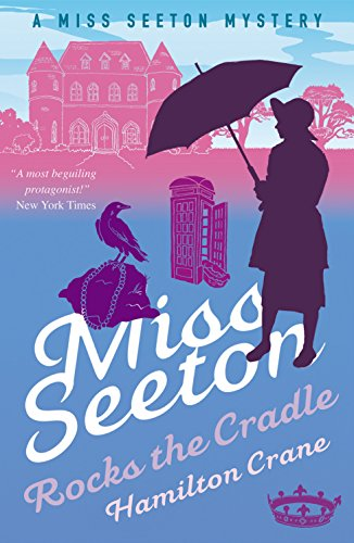 Miss Seeton Rocks the Cradle (A Miss Seeton Mystery Book 13)