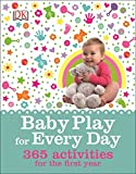 Baby Play for Every Day, DK Publishing and Dorling Kindersley Publishing Staff, 1465429697