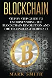 img - for Blockchain: Step By Step Guide To Understanding The Blockchain Revolution And The Technology Behind It (Information Technology, Blockchain For Beginners,Bitcoin, Blockchain Technology) book / textbook / text book
