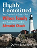 Highly Committed, DeWitt S. Williams, 1572588489