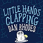 Little Hands Clapping | Dan Rhodes