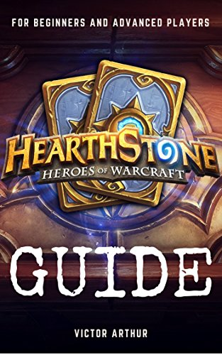 Hearthstone Guide For Beginner And Advanced Players: How to Become the Best Player and Achieve Rank Legend (Best Elder Scrolls Legends Deck)