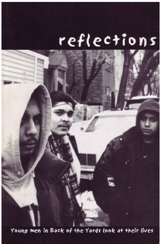 Download Reflections: Young Men in Back of the Yards Look At Their Lives pdf epub