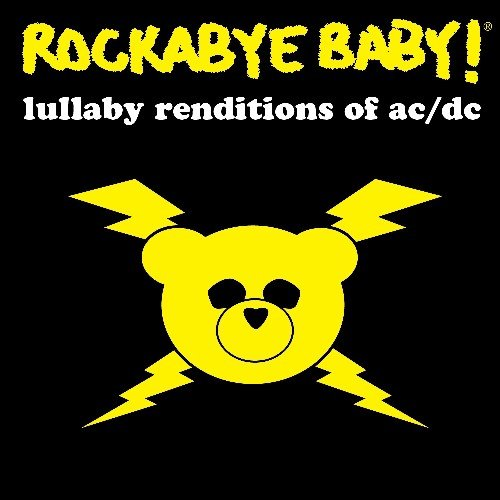 Rockabye Baby! Lullaby Renditions of AC/DC by Super-D