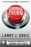 Crisis Tales, Lanny J. Davis, 1451679297