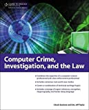 Computer Crime, Investigation, and the Law 9781435455320