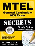 MTEL General Curriculum (03) Exam Secrets Study Guide: MTEL Test Review for the Massachusetts Tests for Educator Licensure