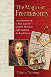 The Magus of Freemasonry, Tobias Churton, 1594771227