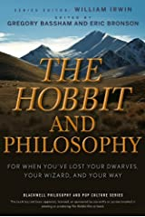 The Hobbit and Philosophy: For When You've Lost Your Dwarves, Your Wizard, and Your Way (The Blackwell Philosophy and Pop Culture Series Book 36) Kindle Edition