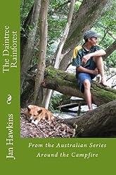 The Daintree Rainforest - Far North Queensland - Australia (Around The Campfire Book 5)