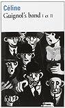 Guignol's band, tomes 1 et 2 par Céline