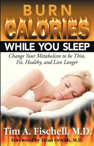 Burn Calories While You Sleep: Change Your Metabolism to be Thin, Fit, Healthy, and Live Longer