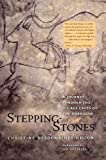 Stepping-Stones: A Journey through the Ice Age Caves of the Dordogne by Desdemaines-Hugon Christine (2012-09-11) Paperback