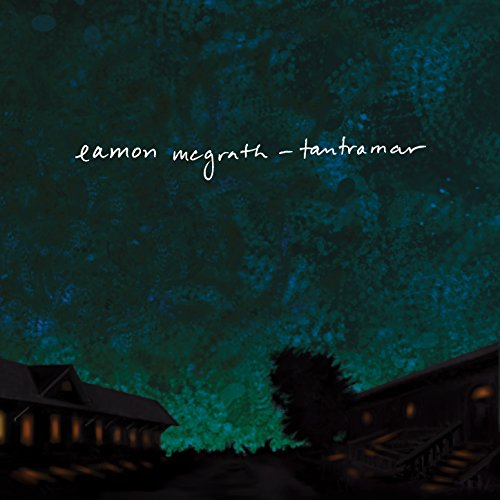 Eamon McGrath - Tantramar (2018) [FLAC] Download