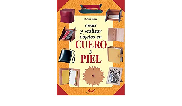 Crear y realizar objetos en cuero y piel (Spanish Edition) - Kindle edition by Barbara Songia. Crafts, Hobbies & Home Kindle eBooks @ Amazon.com.