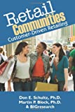 Retail Communities, Schultz and Don E. Schultz Ph. D., 0981941540