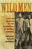 Wild Men, Douglas Cazaux Sackman, 0195178521