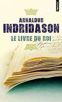 Le Livre Du Roi Arnaldur Indriðason Babelio