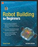 Robot Building for Beginners (Technology in Action)