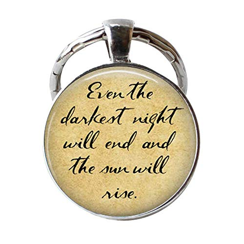 Even The Darkest Night Will End and The Sun Will Rise, Inspirational Quote Keychain (Rings Rise)
