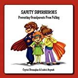 img - for Safety Superheroes: Preventing Grandparents from Falling book / textbook / text book