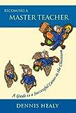 Becoming a Master Teacher, Dennis Healy, 0967991560