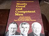 Mostly Good and Competent Men : The Illinois Governors, Howard, Robert P. and Long, Peggy B., 0938943154