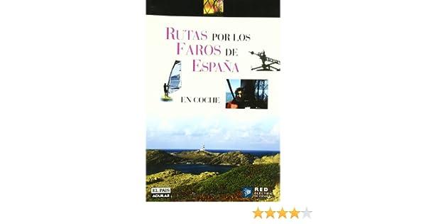 RUTAS POR LOS FAROS DE ESPAÑA (Grandes Rutas): Amazon.es: Aa.Vv ...