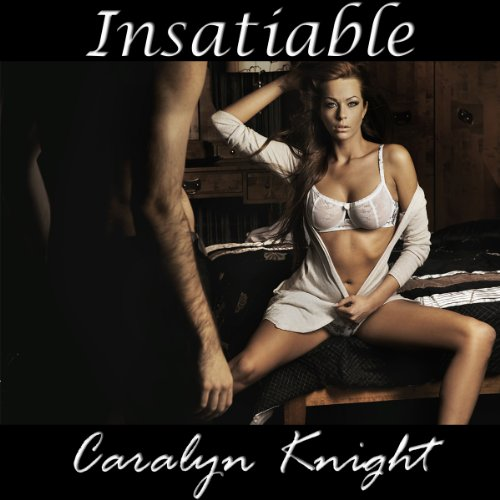 Insatiable: An Erotic Workplace Fantasy