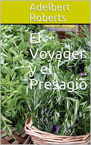 El Voyager y el Presagio (Spanish Edition)