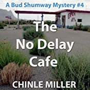 The No Delay Cafe: Bud Shumway Mystery, Book 4 | Chinle Miller
