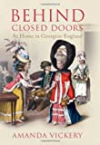 img - for Behind Closed Doors: At Home in Georgian England book / textbook / text book