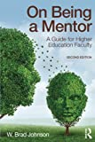 img - for On Being a Mentor: A Guide for Higher Education Faculty, Second Edition book / textbook / text book