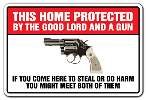 This Home Protected By The Good Lord And A Gun Novelty Sign | Indoor/Outdoor | Funny Home Décor for Garages, Living Rooms, Bedroom, Offices | SignMission Gift Trespassing Sign Wall Plaque (Trespassing Wall)