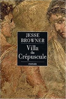 Villa du Crépuscule, Browner, Jesse