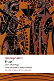 Aristophanes: Frogs and Other Plays: A new verse translation, with introduction and notes (Oxford World's Classics)