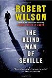 The Blind Man of Seville, Robert Wilson, 0156028808