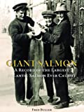 img - for Giant Salmon: A Record of the Largest Atlantic Salmon Ever Caught book / textbook / text book