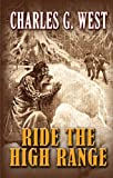 Ride the High Range, Charles G. West, 141043785X