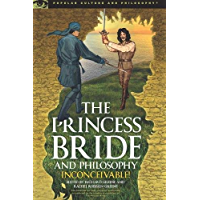 The Princess Bride and Philosophy: Inconceivable! (Popular Culture and Philosophy Book 98) (English Edition)