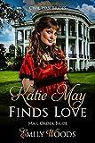 Mail Order Bride: Katie May Finds Love (Civil War Brides Book 1)