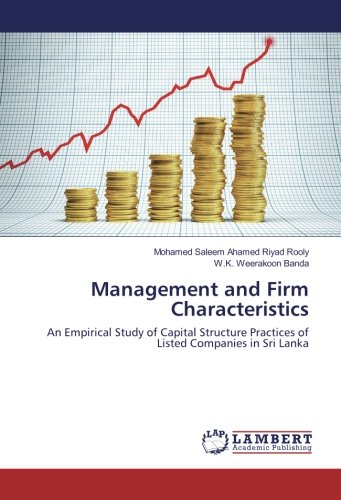 Download Management and Firm Characteristics: An Empirical Study of Capital Structure Practices of Listed Companies in Sri Lanka PDF