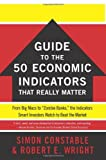 img - for By Simon Constable The WSJ Guide to the 50 Economic Indicators That Really Matter: From Big Macs to